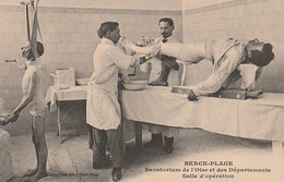 DPT 62 BERCK PLAGE Sanatorium De L'Oise Et Des Départements Salle D'Opération CPA TBE - Berck