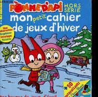 Pomme D'Api 3-7 Ans Hors-série : Mon Petit Cahier De Jeux D'hiver. Samsam : Glaglagla !, Par Serge Blotch - Petit Ours B - Other Magazines