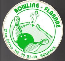 Pub Autocollants - Roubaix - Bowling Flandre  ...vers 1980/90 - Autocollants