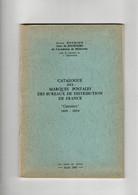 Catalogue Des Marques Postales Des Bureaux De Distribution De France 1819 1854 De Jean Pothion Et Jean De Micoulski 1963 - Ohne Zuordnung