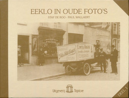 EEKLO IN OUDE FOTO'S - Deel 1 - Eeklo