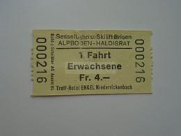 DT013   Schweiz - Switzerland  Sesselbahn   BRISEN  - ALPBODEN - HALDIGRAT  1 Fahrt -  Fr.4.  Ca 1960-80's - Andere