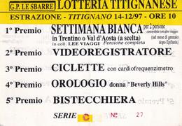 BIGLIETTO LOTTERIA - LOTTERIA TITIGNANESE- TITIGNANO  - 1997- - Lottery Tickets