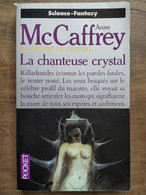 Anne McCaffrey - La Transe Du Crystal T.1 : La Chanteuse Crystal, 1994 - Presses Pocket