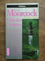 Michael Moorcock - Le Cycle D'Elric T.1: Elric Des Dragons / Presses Pocket,1993 - Presses Pocket