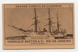Carte Cigarettes Grande Fabrica Cigarros Henrique Bastos Rio De Janeiro Chromo Croiseur Portugais Africa - Other