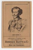Carte Cigarettes Grande Fabrica Cigarros Henrique Bastos Rio De Janeiro Chromo Pierre IV Roi Portugal - Other