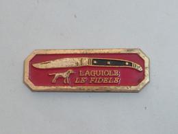 Pin's COUTEAU LAGUIOLE, LE FIDELE - Autres
