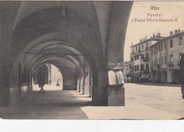 ALBA-CUNEO-PORTICI E PIAZZA VITTORIO EMANUELE II -CARTOLINA VIAGGIATA  IL 19-8-1911 - Cuneo