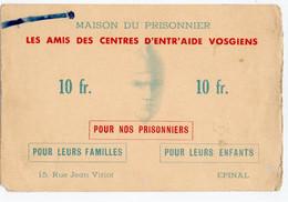 MILITARIA. EPINAL (88) MAISON Du PRISONNIER. LES AMIS Du CENTRE D'ENTR'AIDE VOSGIENS. - Historische Documenten
