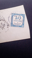 TIMBRE Taxe Sur Fragment France N°7 Yvert 40 Centimes à Percevoir Tendance Outremer - 1859-1955 Afgestempeld