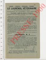 Publicité 1900 Le Laurénol Vétérinaire (Raynaud Haras D'Angers) Phylloxérol Frédéric Brossy Lyon Vignes Phylloxéra ANN8 - Unclassified