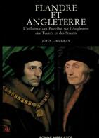 MURRAY J.- Flandre Et Angleterre. L'influence Des Pays-Bas Sur L'Angleterre Des Tudors Et Des Stuarts - Fonds Mercator - History
