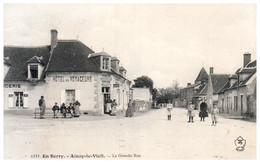 18 AINAY-le-VIEIL - La Grande Rue - Ainay-le-Vieil