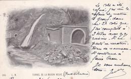 TUNNEL DE LA MAISON NEUVE - Briançon 31/0/1900 - Sin Clasificación