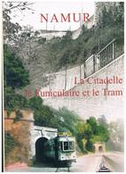 Livre - NAMUR - La Citadelle , Le Funiculaire Et Le Tram - Rail Memories - Turismo