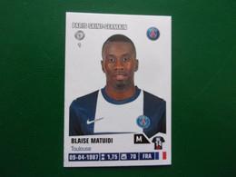 PANINI Foot 2013-14 N°326 PSG Paris Saint-Germain  Blaise Matuidi - Französische Ausgabe