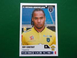 PANINI Foot 2013-14  N°429   FC Sochaux-Montbéliard   Roy Contout - Französische Ausgabe