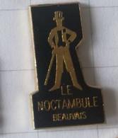 PIN'S - LE NOCTAMBULE - BEAUVAIS -  Discothèque  Bar De Nuit - Autres