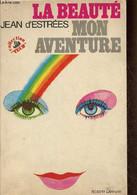 """La Beauté, Mon Aventure (Collection """"Vécu"""") - D'Estrées Jean - 1972 - Libri"""