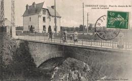 03 TREIGNAT  CPA   Pont De Chemin De Fer  Route De Larbaret - Other Municipalities