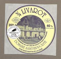 ETIQUETTE De FROMAGE.. 3/4 LIVAROT PAYS D'AUGE..Domaine SAINT HIPPOLYTE à SAINT MARTIN De La LIEUE (14) Médaille OR 2005 - Cheese