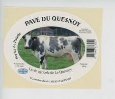 étiquette Fromage PAVE DU QUESNOY Lait De Vache, Ferme De Potelle Lycée Agricole De Le Quesnoy Rue Des Tilleuls 59 Nord - Cheese