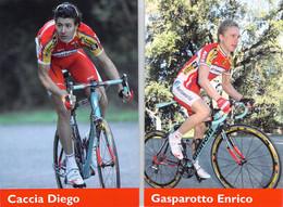 CYCLISME: CYCLISTE : ENRICO GASPAROTTO - DIEGO CACCIA - Cycling