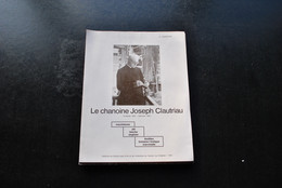LEMPEREUR Le Chanoine Joseph CLAUTRIAU Marchienne Ath Binche Enghien Thuillies Fontaine-l'Evêque Marcinelle - Châtelet - Belgio
