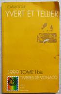 CATALOGUE YVERT ET TELLIER 1999 TOME 1 BIS TIMBRES DE MONACO - Frankreich