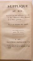 BLANC DE VOLX (Jean H.). Supplique Au Roi, Contre Un Acte Arbitraire De S. E. Le Duc D'Otrante (Joseph Fouché) 1816 - 1801-1900