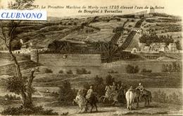CPA - MARLY-LE-ROI - LA PRIMITIVE MACHINE  (RARE - IMPECCABLE) - Marly Le Roi