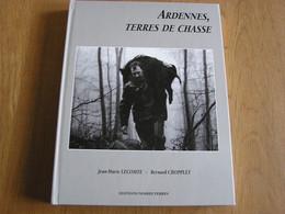 ARDENNES Terres De Chasse Editions Noires Terres Régionalisme Histoire Chasses Traqueurs Chasseurs Photographies Gibier - Champagne - Ardenne