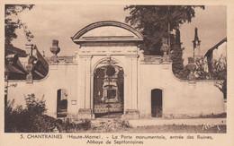 CHANTRAINES (Haute-Marne): La Porte Monumentale, Entrée Des Ruines, Abbaye De Septfontaines - Autres Communes