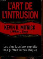 L'art De L'intrusion. Les Plus Fabuleux Exploits Des Pirates Informatiques - Mitnick Kevin D., Simon William L. - 2005 - Informatique