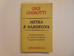 Ghirotti Gigi Mitra E Sardegna Longanesi & C. 1968 Banditismo Sardo - Zonder Classificatie