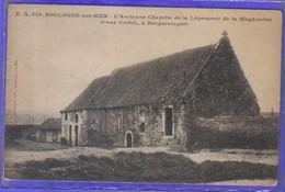 Carte Postale 62. Boulogne-sur-mer  Brequerecque L'ancienne Chapelle De La Léproserie De La Magdelaine   Très Beau Plan - Boulogne Sur Mer