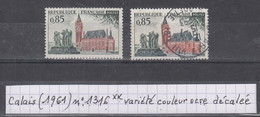 France Calais (1961) Y/T N° 1316 ** Variété Couleur Ocre Décalée Vers Le Haut - Varietà: 1960-69 Nuovi
