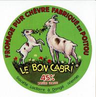 """Et. Fromage Pur Chèvre Fabriqué Dans La Vienne """" LE BON CABRI """" - Cheese"""