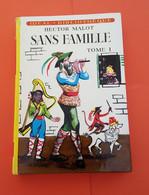 Livre ; Sans Famille Tome I De Hector Malot (1956) -   Voir Les  Photos - Hachette