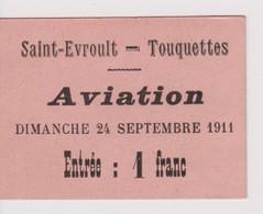 Saint EVROULT- Touquettes -Orne- Ticket D'entrée Du 24-09-1911- Aviation - Tickets - Entradas