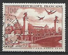 FRANCE  -   Poste Aérienne  -  1949 . Y&T N° 28 Oblitéré.  Grand Palais Et Pont Alexandre III - 1927-1959 Usati