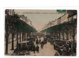 Rochefort-sur-Mer- Le Marché , Rue De L'A.... - Rochefort
