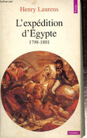 "L'expédition D'Egypte, 1798-1807 (Collection ""Points Histoire"", N°H244) - Laurens Henry - 1997 - History"