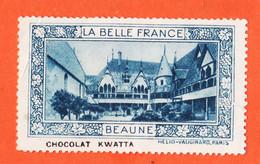 VaT113 ⭐ BEAUNE 21-Cote D'Or Pub Chocolat KWATTA Vignette Collection LA BELLE FRANCE HELIO-VAUGIRARD Erinnophilie - Tourismus (Vignetten)