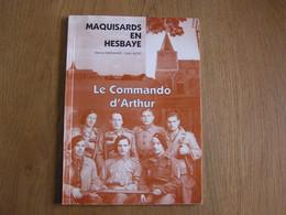 MAQUISARDS EN HESBAYE Le Commando Arthur Régionalisme Guerre 40 45 Armée Secrète Résistant Maquis Streel Lamine Momalle - Oorlog 1939-45
