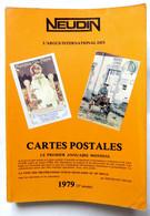 NEUDIN 1979 CATALOGUE GUIDE ARGUS CARTES POSTALES Inclus Chapitre Oblitérations Civiles Françaises Du 20è Siècle - Books & Catalogs