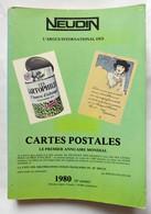 NEUDIN 1980 CATALOGUE GUIDE ARGUS CARTES POSTALES Inclus Chapitre Oblitérations Civiles Françaises Du 20è Siècle - Books & Catalogs