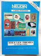 NEUDIN 1989 CATALOGUE GUIDE ARGUS CARTES POSTALES TOUS LES THEMES ET LEURS COTES - Books & Catalogs