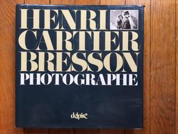 (photographie) Henri Cartier-Bresson Photographe. 155 Reproductions à Pleine Page. Delpire, 1982. - Art